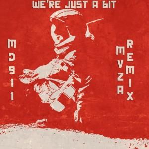 Were just a bit- MVZA_Remix