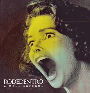 A mali estremi - Rodedentro